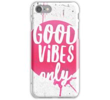 Good vibes only pink iPhone Case/Skin