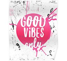 Good vibes only pink Poster