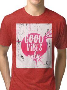 Good vibes only pink Tri-blend T-Shirt