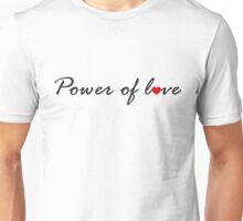 Power of Love V.1.1 Unisex T-Shirt