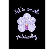 Let's Smash Patriarchy - Purple Orchid Photographic Print