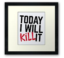 Kill It Gym Quote Framed Print