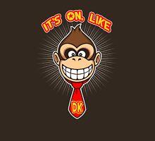 It's on like... Unisex T-Shirt