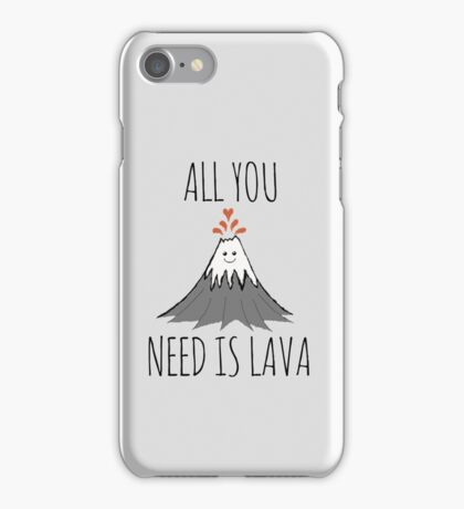 ALL YOU NEED IS LAVA ! iPhone Case/Skin