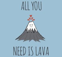 ALL YOU NEED IS LAVA.... dadadadada Kids Clothes