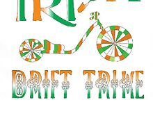 IRISH DRIFT TRIKE by HotTShirts