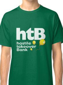 Hostile Take Over Bank Classic T-Shirt