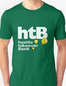 Hostile Take Over Bank Unisex T-Shirt