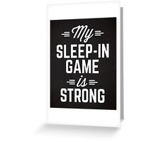 Sleep-In Game Funny Quote Greeting Card