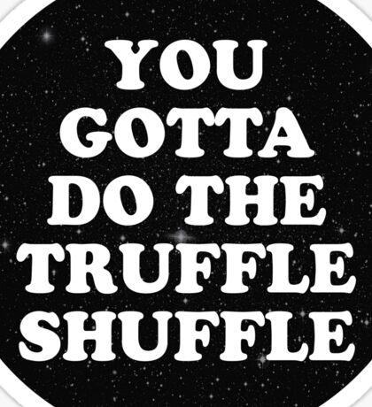truffle shuffle Sticker