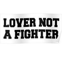 Lover Not A Fighter - Black Text Poster