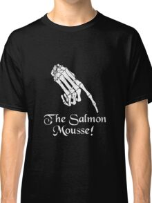 The Salmon Mousse! - Inspired by The Meaning Of Life Classic T-Shirt