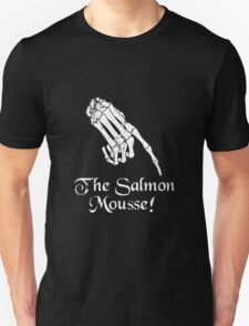 The Salmon Mousse! - Inspired by The Meaning Of Life Unisex T-Shirt