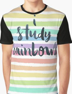 """I study rainbows."" Graphic T-Shirt"