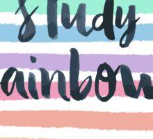 """I study rainbows."" Sticker"