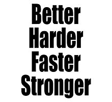 Harder, Better, Faster, Stronger, Do it, MMA Photographic Print