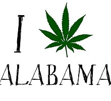I Love Alabama Weed  by MrAnthony88
