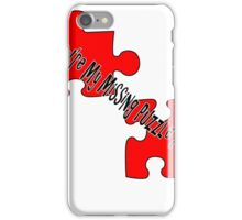 You're My Missing Puzzle Piece iPhone Case/Skin