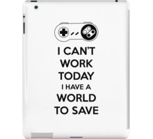 No Work Today iPad Case/Skin