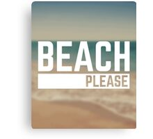 Beach Please Funny Quote Canvas Print