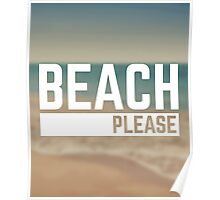 Beach Please Funny Quote Poster