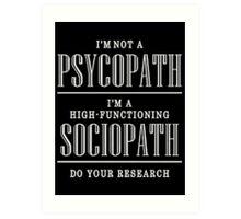 High Functioning sociopath Sherlock Art Print