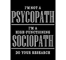 High Functioning sociopath Sherlock Photographic Print