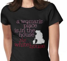 A Woman's Place Womens Fitted T-Shirt