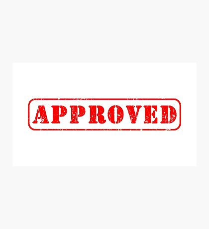 Approved by you slogan Photographic Print