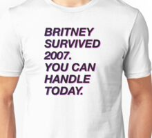 BRITNEY SURVIVED 2007 Unisex T-Shirt