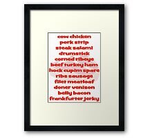 Meat Meat and Meat Framed Print