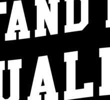 I STAND FOR EQUALITY Sticker