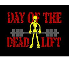 Day Of The Deadlift Photographic Print