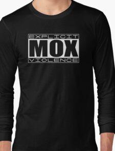 Explicit MOX Violence  Long Sleeve T-Shirt