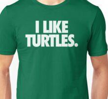 I LIKE TURTLES. - Alternate Unisex T-Shirt
