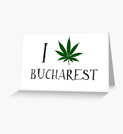 I Love Bucharest Weed T-Shirt Greeting Card