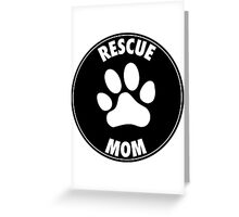 RESCUE MOM - CIRCLE Greeting Card