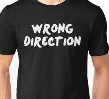 WRONG DIRECTION Unisex T-Shirt