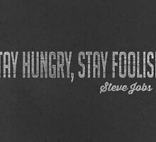 Stay Foolish Stay Hungry Steve Jobs Quote by Edward Fielding