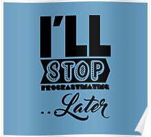 I'll Stop Procrastinating Later Poster