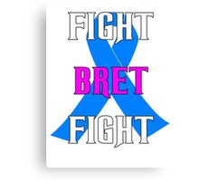 Fight Bret Hart Fight , Prostate Cancer Awareness wwe Canvas Print