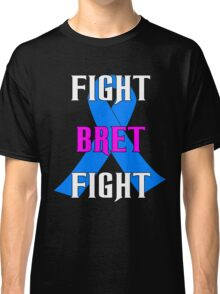 Fight Bret Hart Fight , Prostate Cancer Awareness wwe Classic T-Shirt