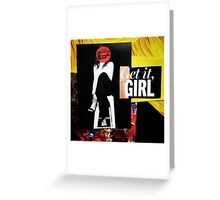 """Get It Girl""  Greeting Card"