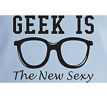 Geek is The New Sexy Glasses Photographic Print