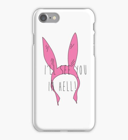 Louise Belcher: I'll See You in Hell (simple print) iPhone Case/Skin