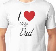 I Love My Dad Unisex T-Shirt