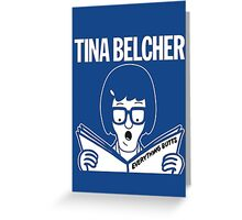 Tina Belcher: Everything Butts (white print) Greeting Card