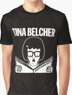 Tina Belcher: Everything Butts (white print) Graphic T-Shirt