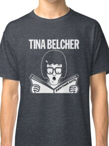 Tina Belcher: Everything Butts (white print) Classic T-Shirt