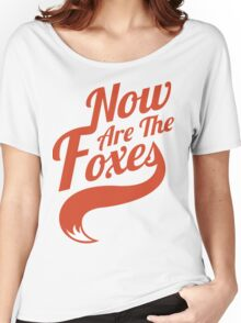Now Are the Foxes - Classic Women's Relaxed Fit T-Shirt